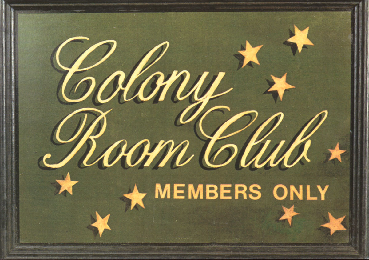 The Colony Room Club. Members only